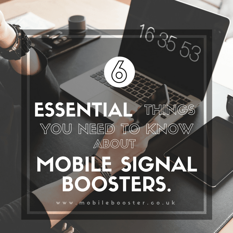 6-essential-things-you-need-to-know-about-mobile-phone-signal-boosters