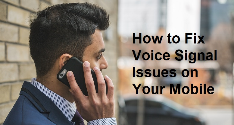 How-to-Fix-Voice-Signal-Issues-on-Your-Mobile